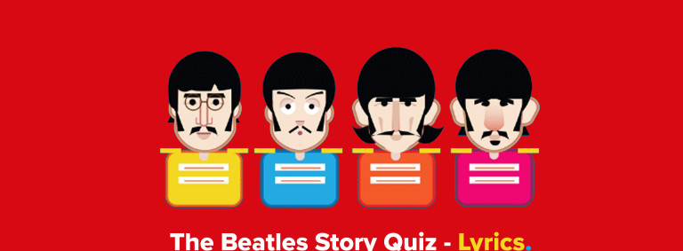 The Beatles Story Quiz - Lyrics