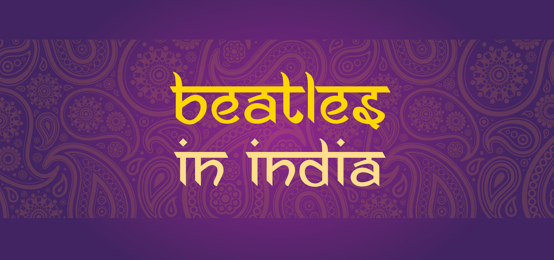Beatles in India: new exhibition coming soon